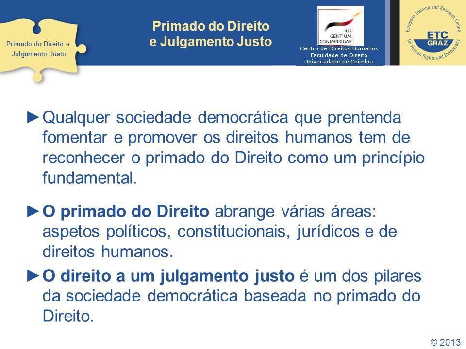 © 2013 Primado do Direito Não existe consenso quanto aos seus elementos.