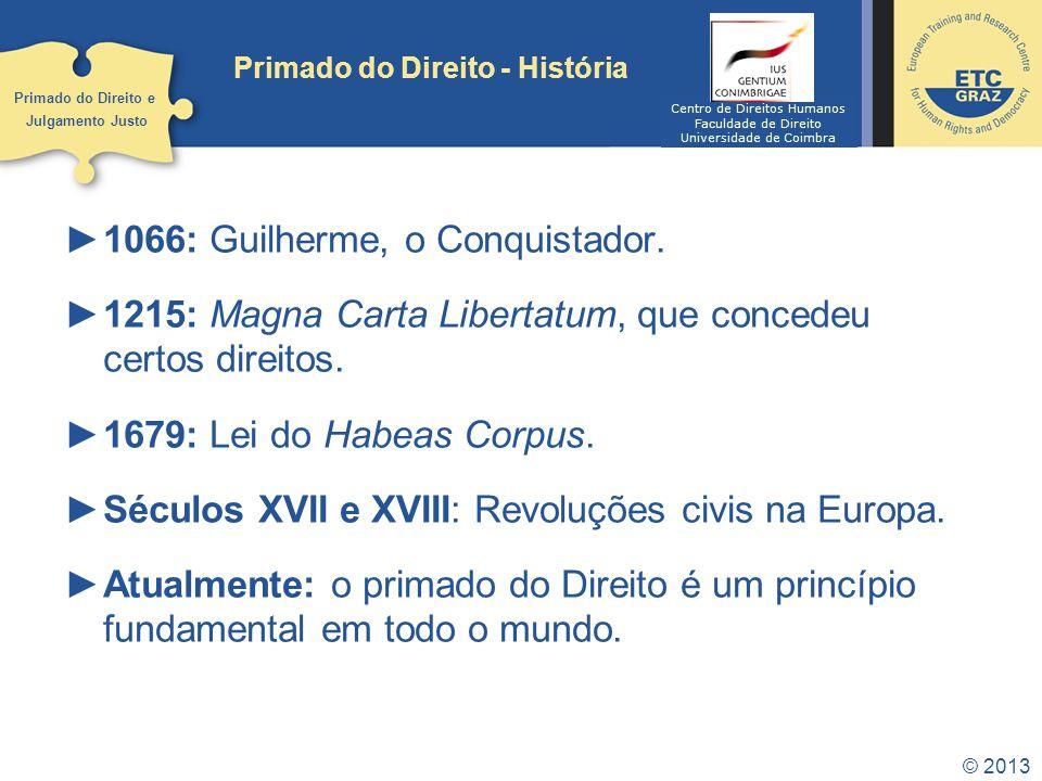 © 2013 Primado do Direito - História 1066: Guilherme, o Conquistador.