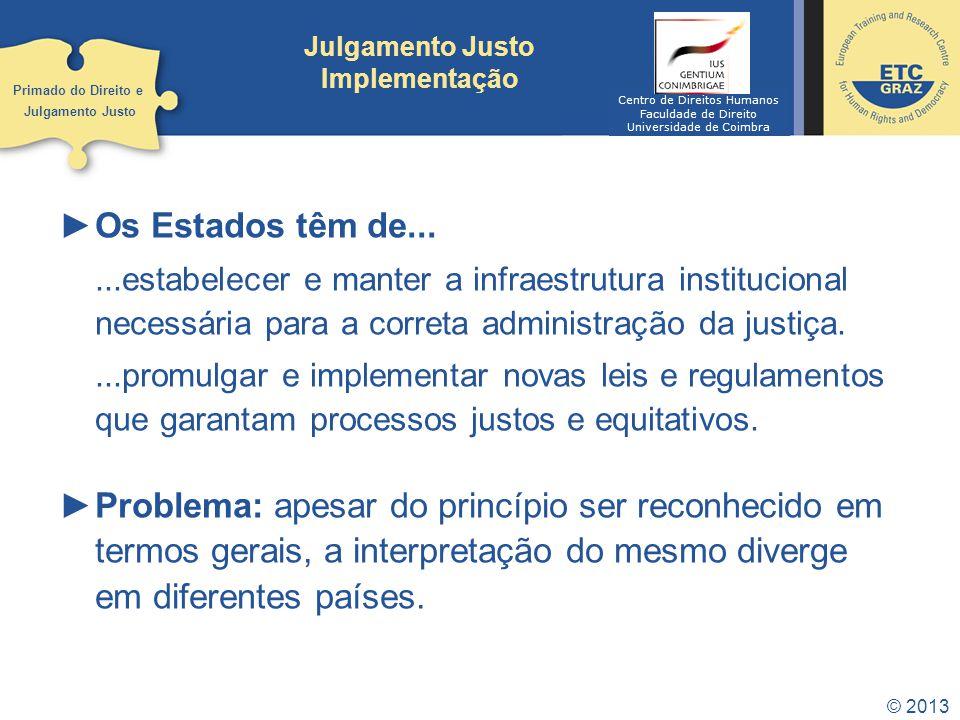 © 2013 Julgamento Justo Monitorização Sistemas de relatórios previstos em vários documentos internacionais.