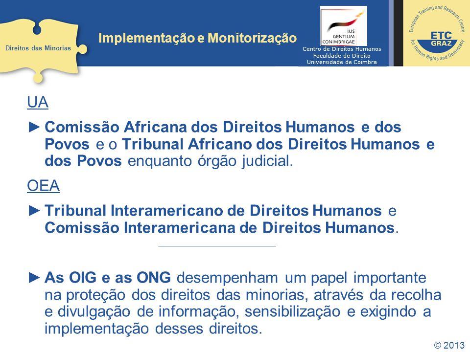 © 2013 Implementação e Monitorização UA Comissão Africana dos Direitos Humanos e dos Povos e o Tribunal Africano dos Direitos Humanos e dos Povos enquanto órgão judicial.
