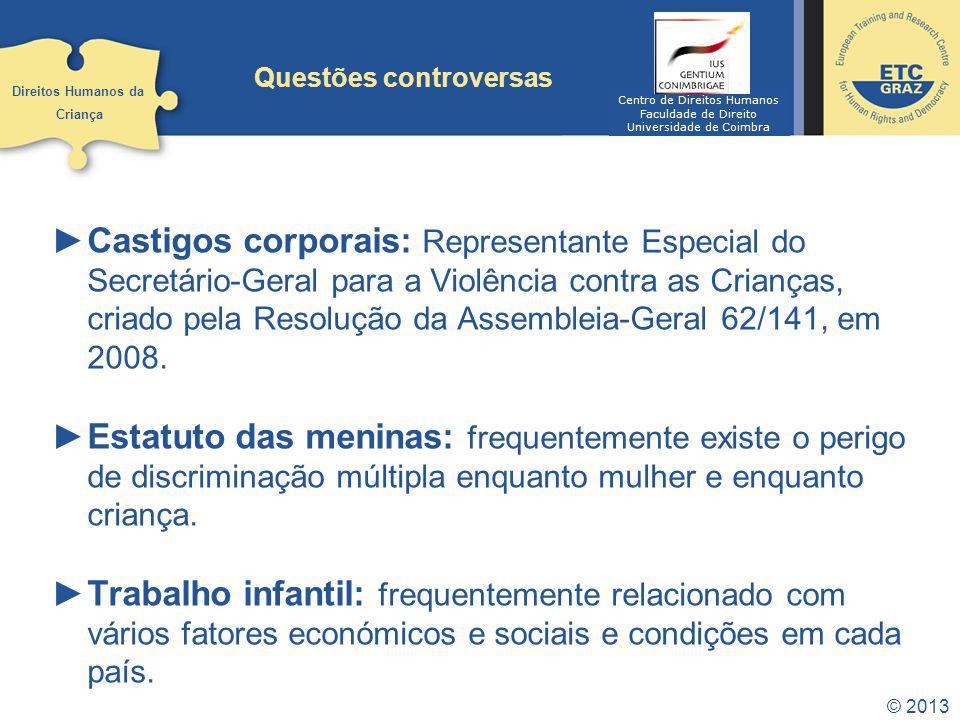 © 2013 Questões controversas Castigos corporais: Representante Especial do Secretário-Geral para a Violência contra as Crianças, criado pela Resolução