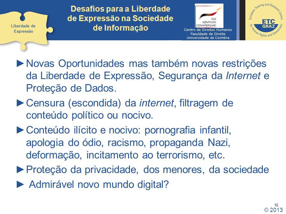 16 Desafios para a Liberdade de Expressão na Sociedade de Informação Novas Oportunidades mas também novas restrições da Liberdade de Expressão, Segura