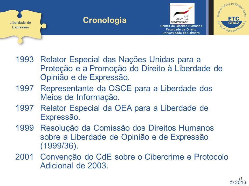 21 1993 Relator Especial das Nações Unidas para a Proteção e a Promoção do Direito à Liberdade de Opinião e de Expressão. 1997 Representante da OSCE p