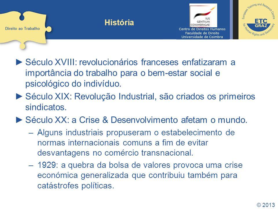 © 2013 História Século XVIII: revolucionários franceses enfatizaram a importância do trabalho para o bem-estar social e psicológico do indivíduo.