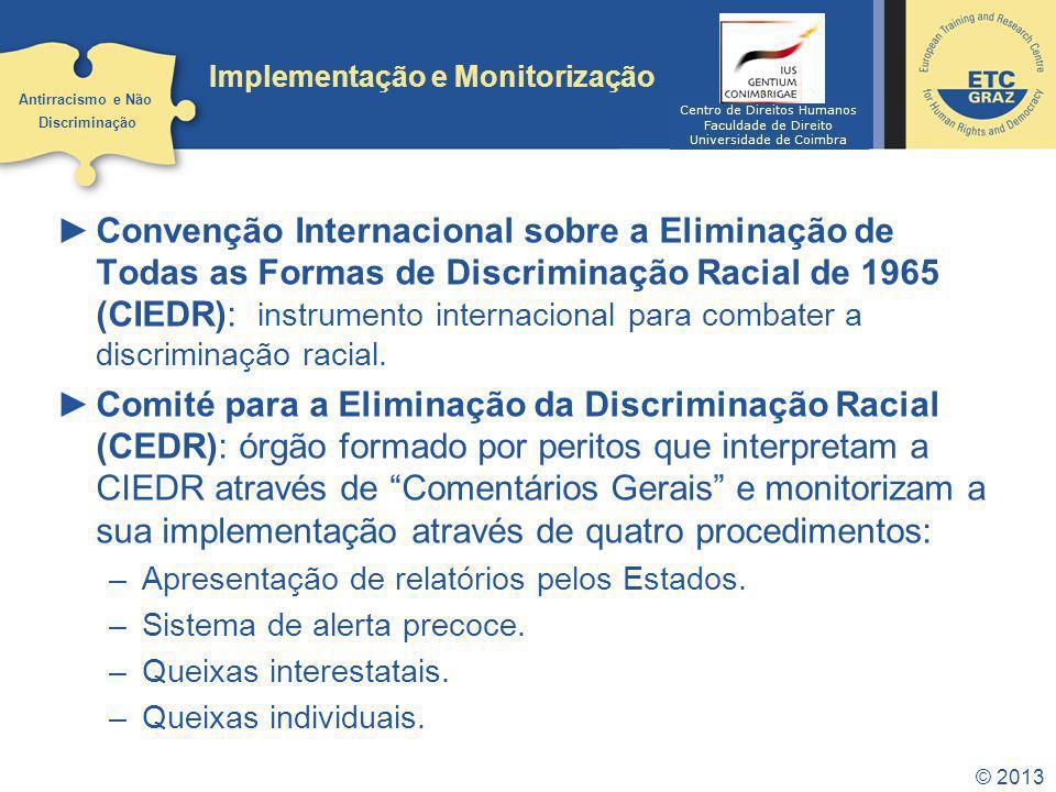 © 2013 Implementação e Monitorização Convenção Internacional sobre a Eliminação de Todas as Formas de Discriminação Racial de 1965 (CIEDR): instrument