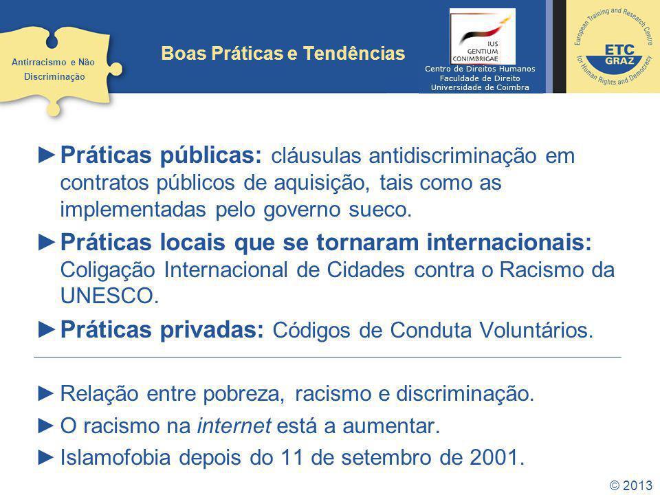 © 2013 Boas Práticas e Tendências Práticas públicas: cláusulas antidiscriminação em contratos públicos de aquisição, tais como as implementadas pelo g