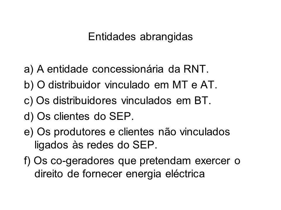 Entidades abrangidas a) A entidade concessionária da RNT.