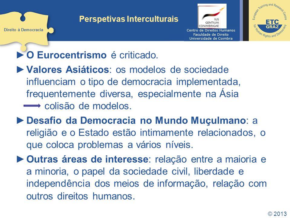 © 2013 Implementação e Monitorização Tribunais Regionais, como o Tribunal Europeu dos Direitos Humanos.