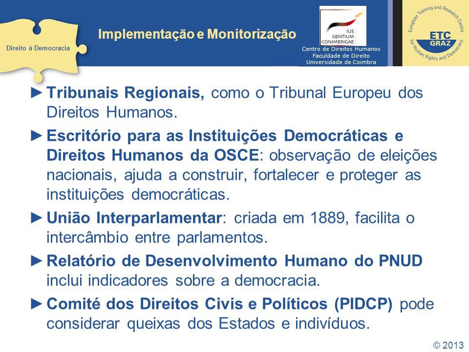 © 2013 Tendências Democracia em alta (ver Relatório de Segurança Humana de 2010).