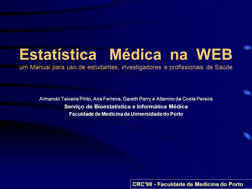 Estatística Médica na WEB um Manual para uso de estudantes, investigadores e profissionais de Saúde Armando Teixeira Pinto, Ana Ferreira, Gareth Parry