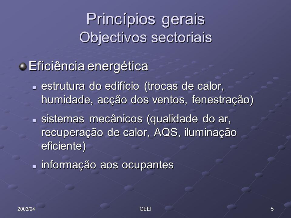 52003/04GEEI Princípios gerais Objectivos sectoriais Eficiência energética estrutura do edifício (trocas de calor, humidade, acção dos ventos, fenestr