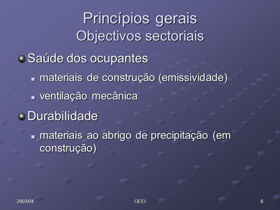 62003/04GEEI Princípios gerais Objectivos sectoriais Saúde dos ocupantes materiais de construção (emissividade) materiais de construção (emissividade)