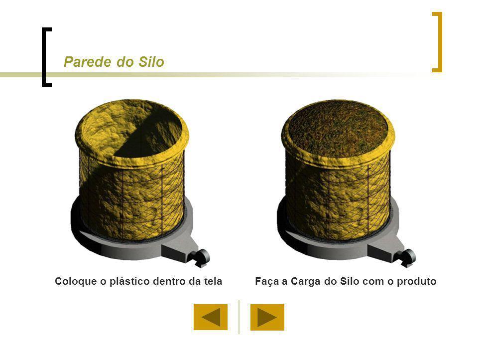 Faça a Carga do Silo com o produtoColoque o plástico dentro da tela Parede do Silo