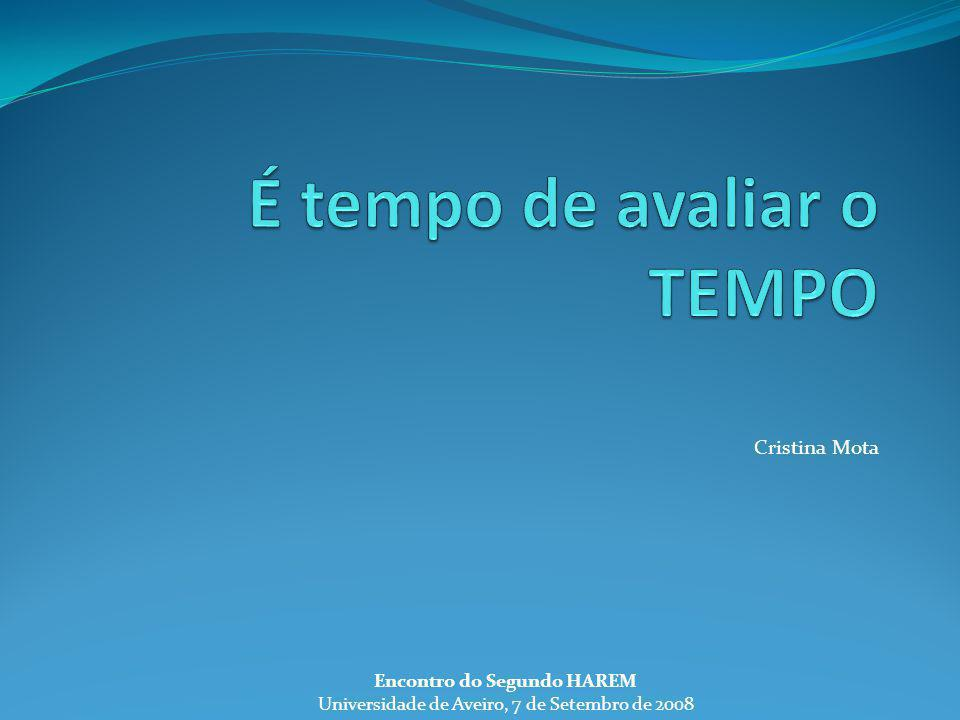Cristina Mota Encontro do Segundo HAREM Universidade de Aveiro, 7 de Setembro de 2008