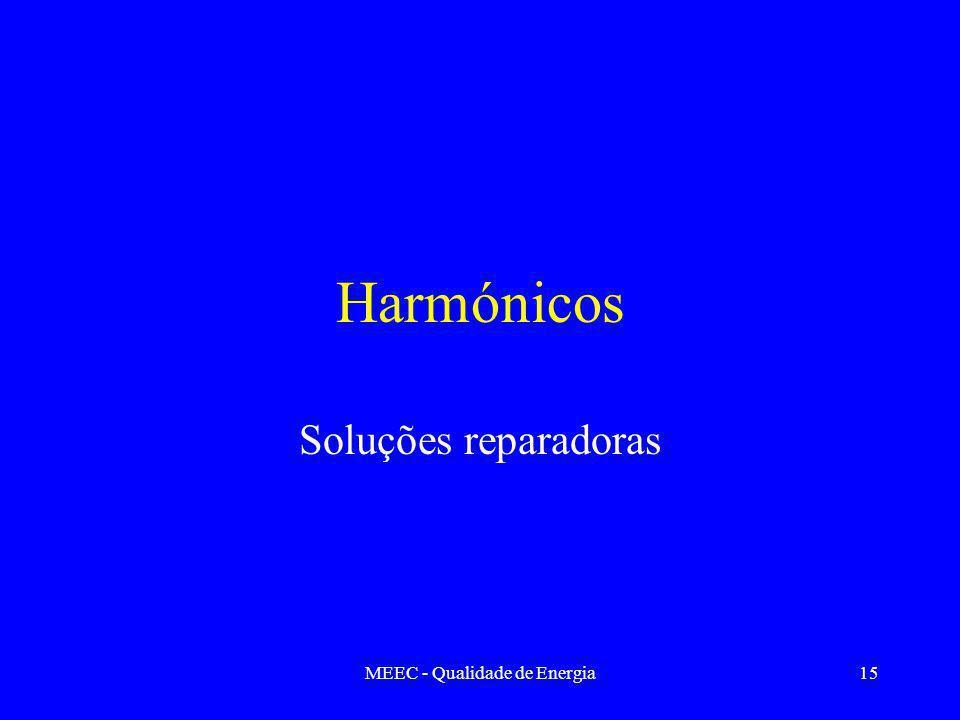 MEEC - Qualidade de Energia15 Harmónicos Soluções reparadoras