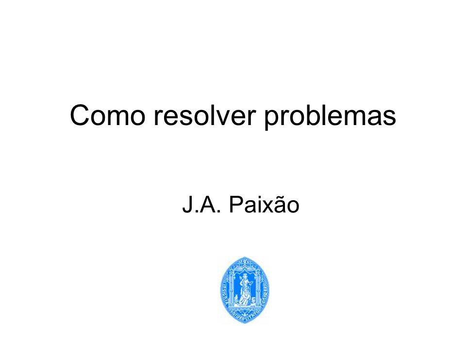 Como resolver problemas J.A. Paixão