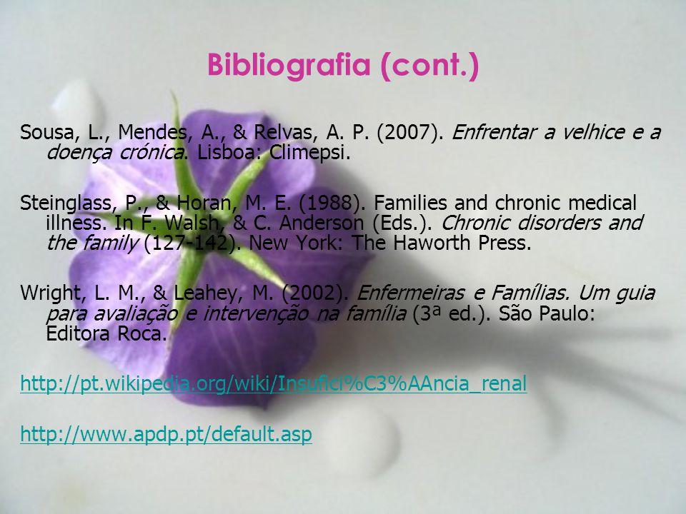 Sousa, L., Mendes, A., & Relvas, A. P. (2007). Enfrentar a velhice e a doença crónica. Lisboa: Climepsi. Steinglass, P., & Horan, M. E. (1988). Famili