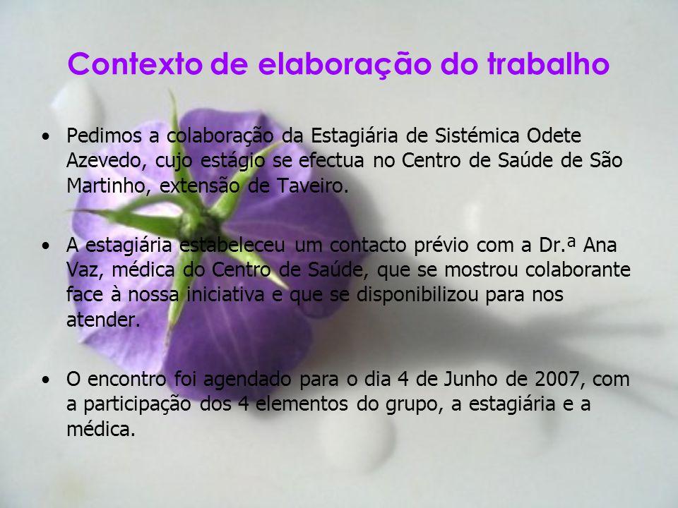 Pedimos a colaboração da Estagiária de Sistémica Odete Azevedo, cujo estágio se efectua no Centro de Saúde de São Martinho, extensão de Taveiro. A est