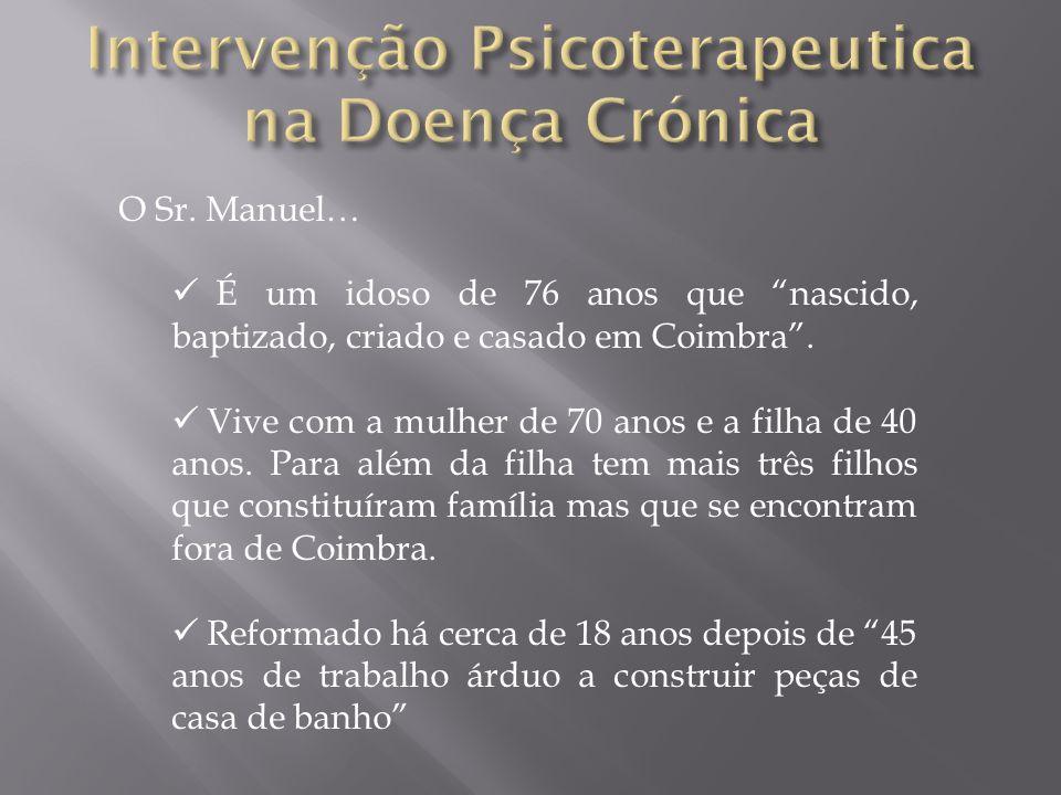 O Sr. Manuel… É um idoso de 76 anos que nascido, baptizado, criado e casado em Coimbra.