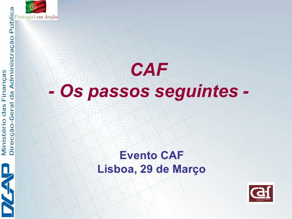 Evento CAF Lisboa, 29 de Março CAF - Os passos seguintes -