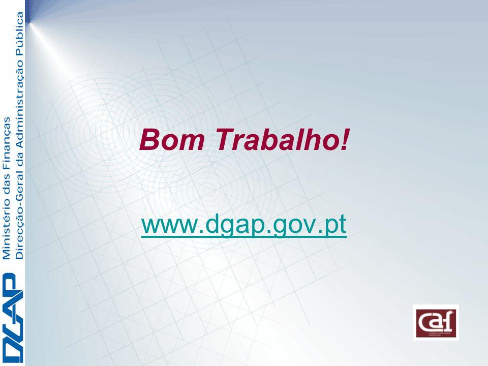 Bom Trabalho! www.dgap.gov.pt