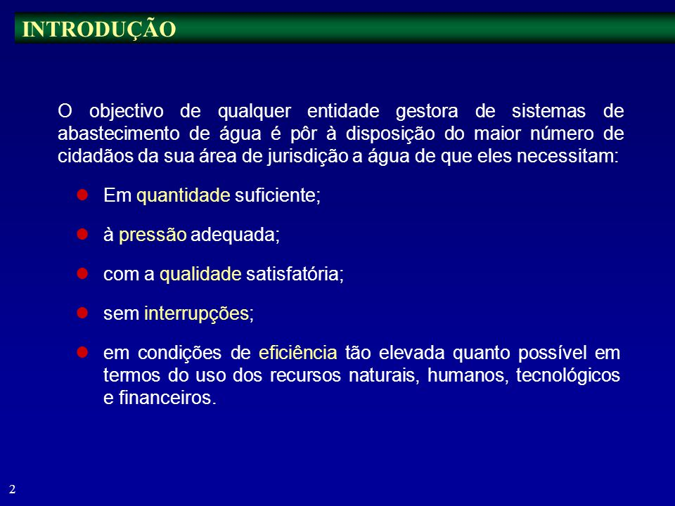 1 AULA 1 PRINCÍPIOS RELEVANTES PARA A EFICIENTE GESTÃO TÉCNICA DE SISTEMAS DE ABASTECIMENTO DE ÁGUA Coimbra, 10 de Maio de 2003