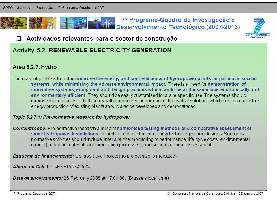 GPPQ – Gabinete de Promoção do 7º Programa-Quadro de I&DT 7º Programa-Quadro de I&DT -3.º Congresso Nacional da Construção, Coimbra| 18 Dezembro 2007 7º Programa-Quadro de Investigação e Desenvolvimento Tecnológico (2007-2013) 32 Activity 5.2.