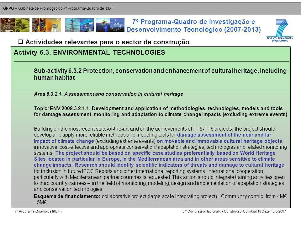 GPPQ – Gabinete de Promoção do 7º Programa-Quadro de I&DT 7º Programa-Quadro de I&DT -3.º Congresso Nacional da Construção, Coimbra| 18 Dezembro 2007 7º Programa-Quadro de Investigação e Desenvolvimento Tecnológico (2007-2013) 41 Activity 6.3.