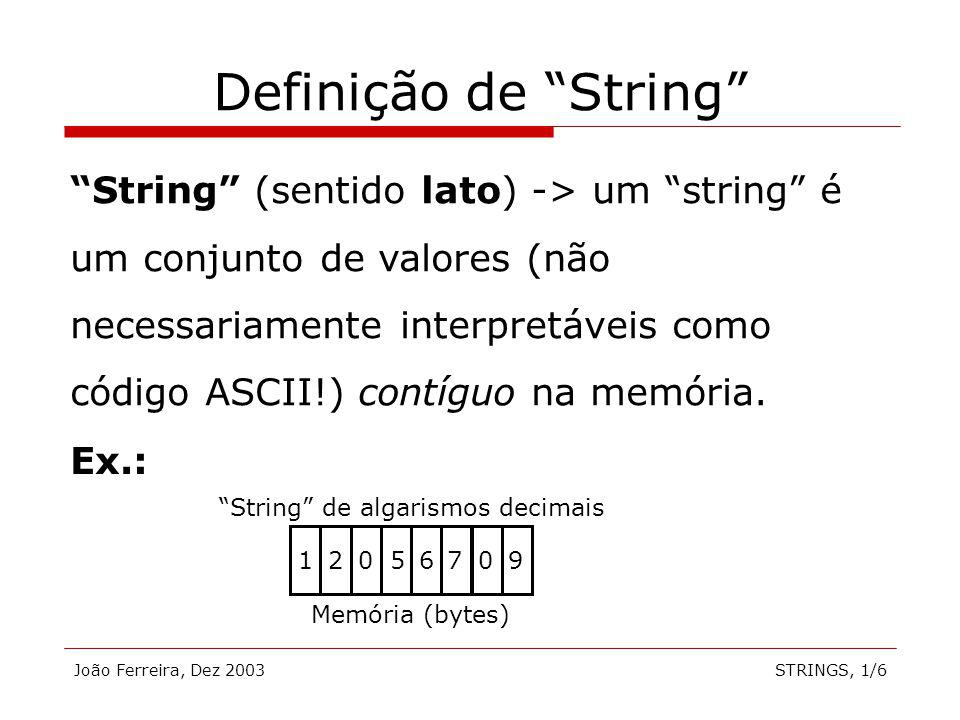 João Ferreira, Dez 2003STRINGS, 2/6 Instruções de manipulação de Strings movsb(w) (move string of bytes/words) cmpsb(w) (compare string of bytes/words) mov [di],[si] Origem: (ds:)si (source index) Destino: (es:)di (destination index) inc si inc di dec si dec di Flag DF.