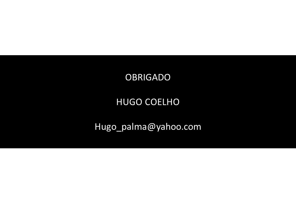 OBRIGADO HUGO COELHO Hugo_palma@yahoo.com