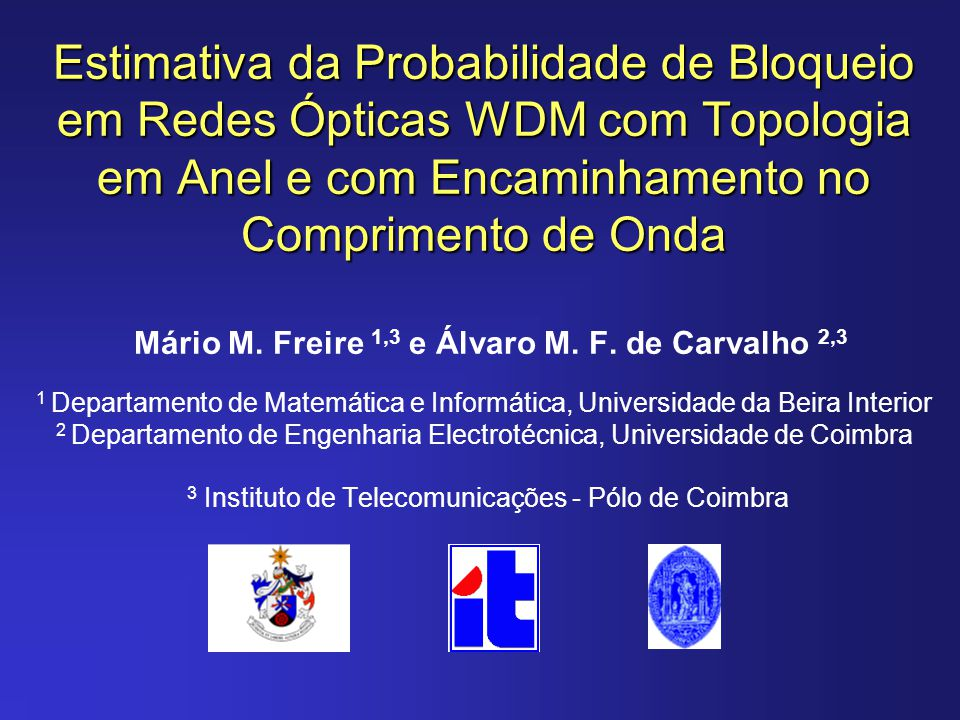 Estimativa da Probabilidade de Bloqueio em Redes Ópticas WDM com Topologia em Anel e com Encaminhamento no Comprimento de Onda Estimativa da Probabili