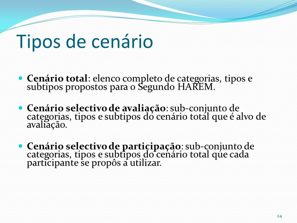 Tipos de cenário Cenário total: elenco completo de categorias, tipos e subtipos propostos para o Segundo HAREM.