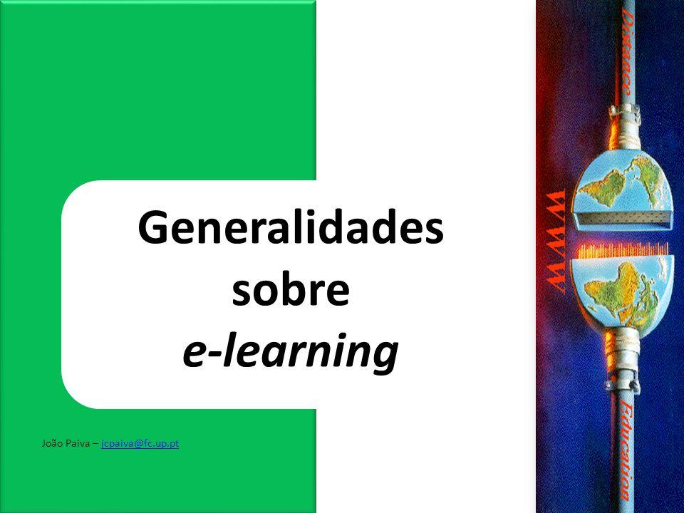 Generalidades sobre e-learning João Paiva – jcpaiva@fc.up.ptjcpaiva@fc.up.pt