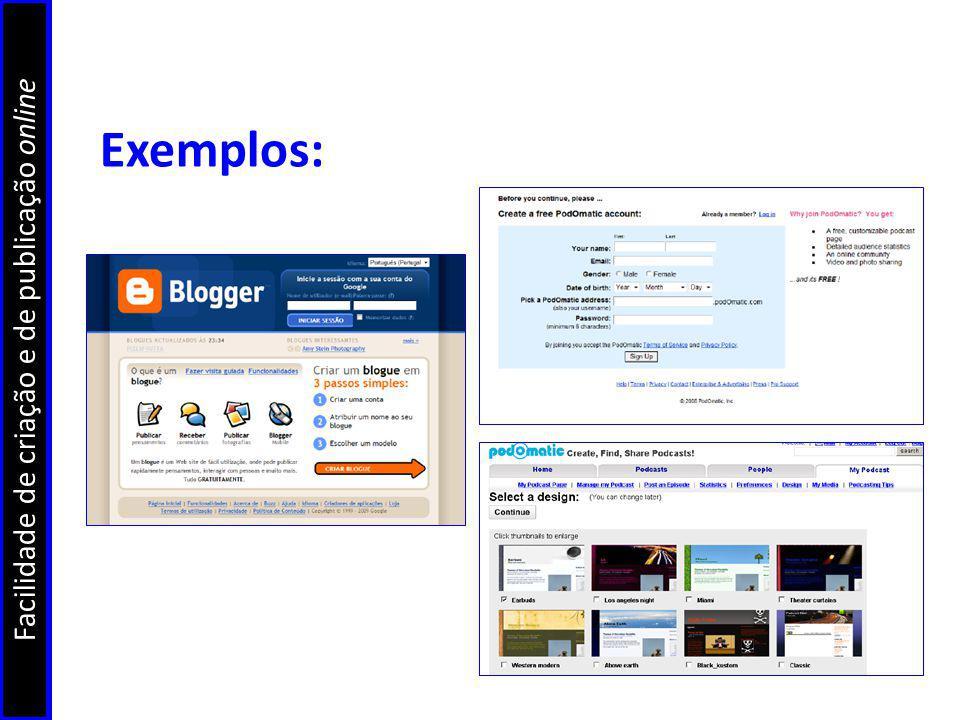 Exemplos: Facilidade de criação e de publicação online