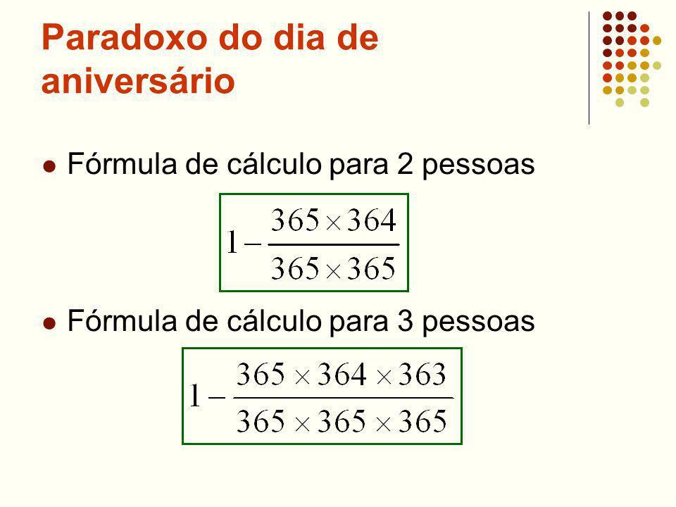 Paradoxo do dia de aniversário Fórmula de cálculo para 2 pessoas Fórmula de cálculo para 3 pessoas