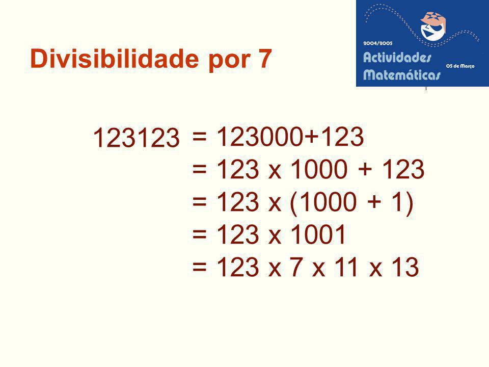 = 123000+123 = 123 x 1000 + 123 = 123 x (1000 + 1) = 123 x 1001 = 123 x 7 x 11 x 13 123123
