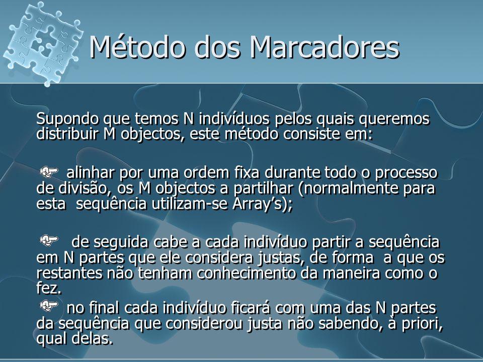 Método dos Marcadores Supondo que temos N indivíduos pelos quais queremos distribuir M objectos, este método consiste em: alinhar por uma ordem fixa d