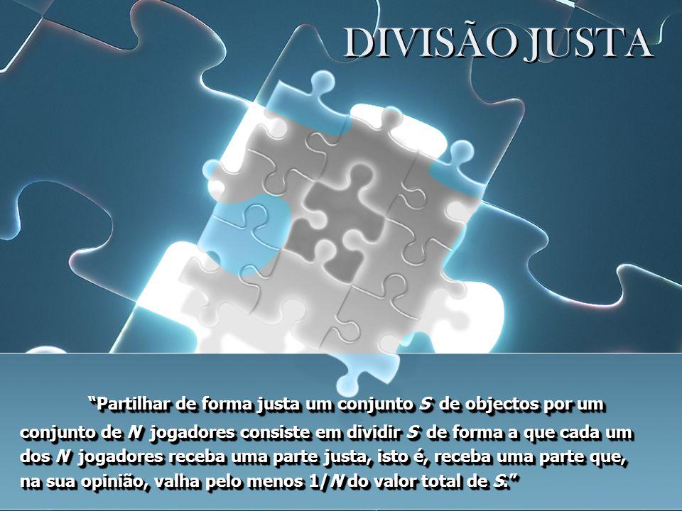 MÉTODO DO SELECTOR ÚNICO Primeira divisão: Os dois divisores dividem S em duas partes justas usando o método do divisor-selector.
