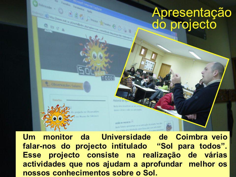 Apresentação do projecto Um monitor da Universidade de Coimbra veio falar-nos do projecto intitulado Sol para todos. Esse projecto consiste na realiza