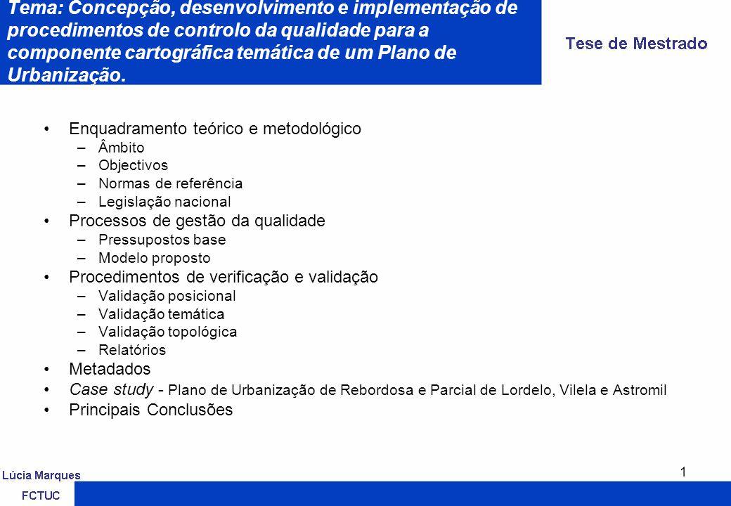 1 Tema: Concepção, desenvolvimento e implementação de procedimentos de controlo da qualidade para a componente cartográfica temática de um Plano de Urbanização.
