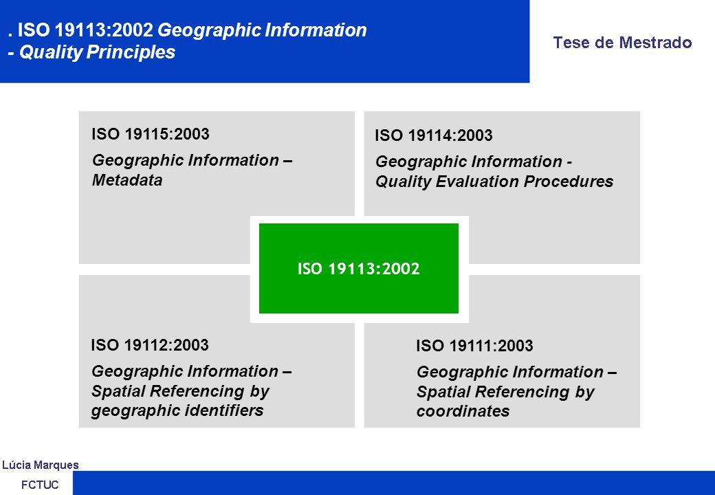 Referencial Metodológico. ISO 19114:2003 Geographic Information - Quality Evaluation Procedures