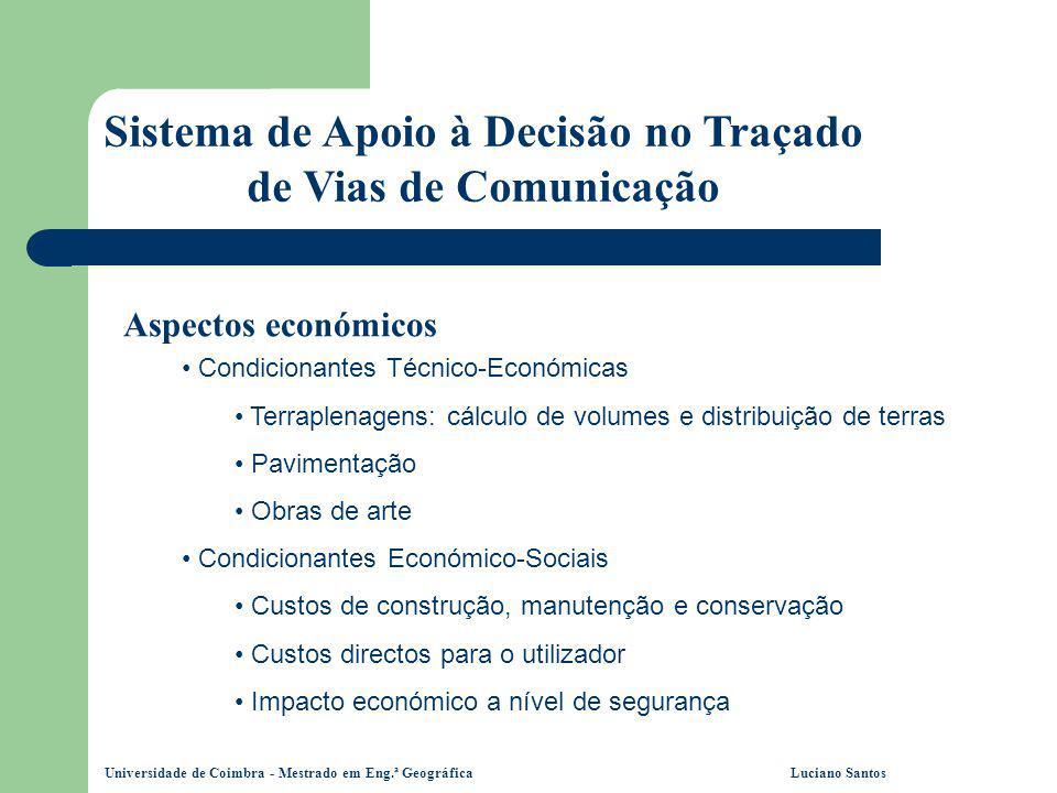 Universidade de Coimbra - Mestrado em Eng.ª Geográfica Luciano Santos Sistema de Apoio à Decisão no Traçado de Vias de Comunicação Aspectos económicos