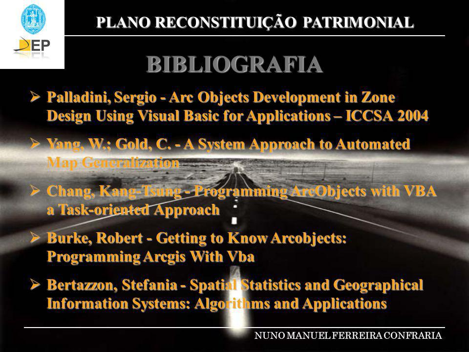 PLANO RECONSTITUIÇÃO PATRIMONIAL NUNO MANUEL FERREIRA CONFRARIA BIBLIOGRAFIA Palladini, Sergio - Arc Objects Development in Zone Design Using Visual B