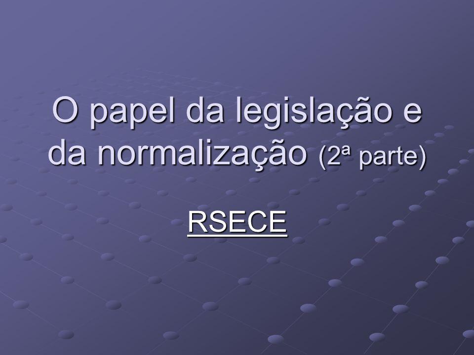 O papel da legislação e da normalização (2ª parte) RSECE