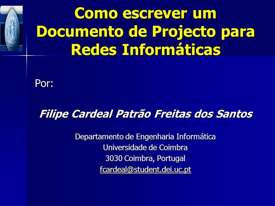 Por: Filipe Cardeal Patrão Freitas dos Santos Departamento de Engenharia Informática Universidade de Coimbra 3030 Coimbra, Portugal fcardeal@student.d