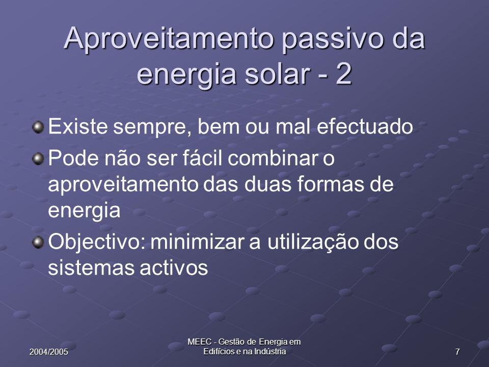 182004/2005 MEEC - Gestão de Energia em Edifícios e na Indústria Envolvente - isolamento - materiais materiais Espessura (mm) Massa super- ficial (kg/m2) Transmissão de calor (W/m2ºK) Parede alv.