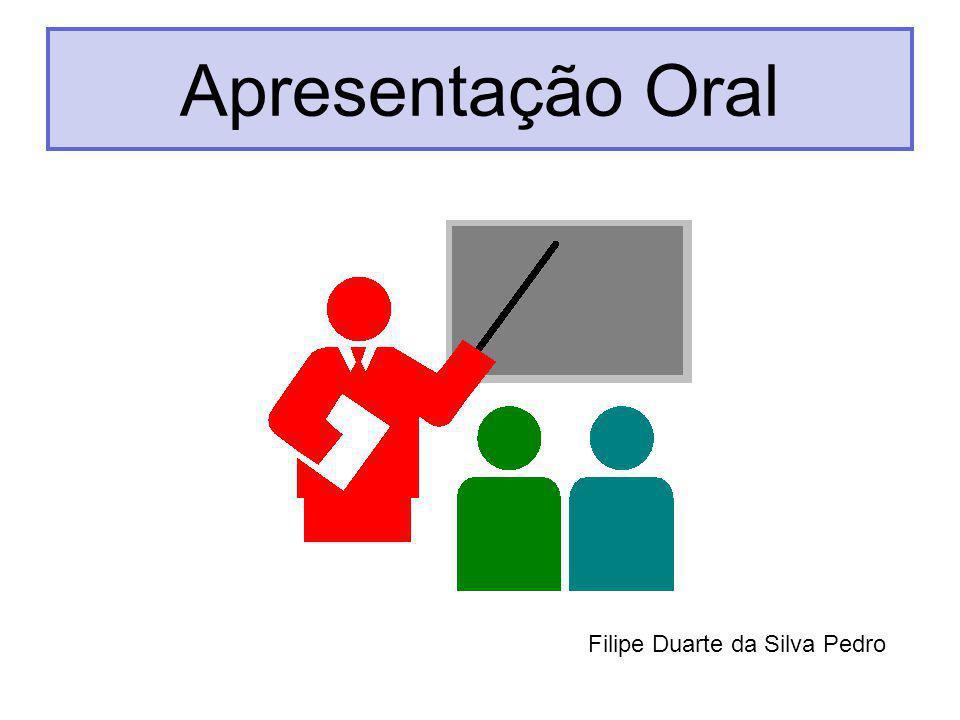 Introdução Manter Plateia Interessada Simples, Rigorosa e de Fácil Compreensão Apresentação Oral