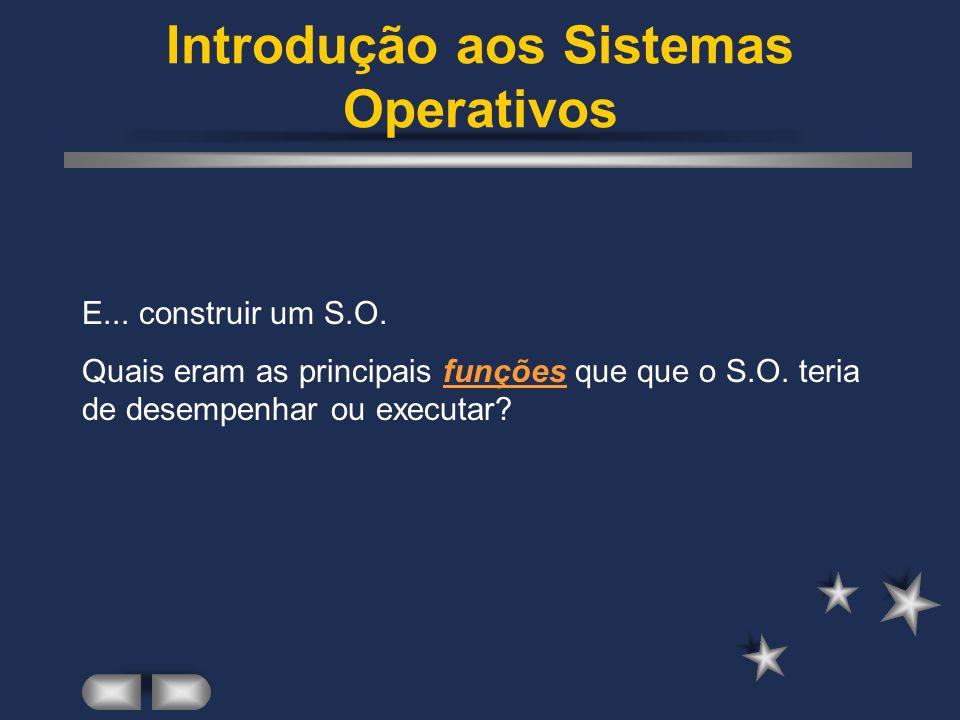 Introdução aos Sistemas Operativos Gestão da concorrência - controlar diversos fluxos de actividade independentes que se executam em paralelo sem que os mesmos interfiram não intencionalmente.