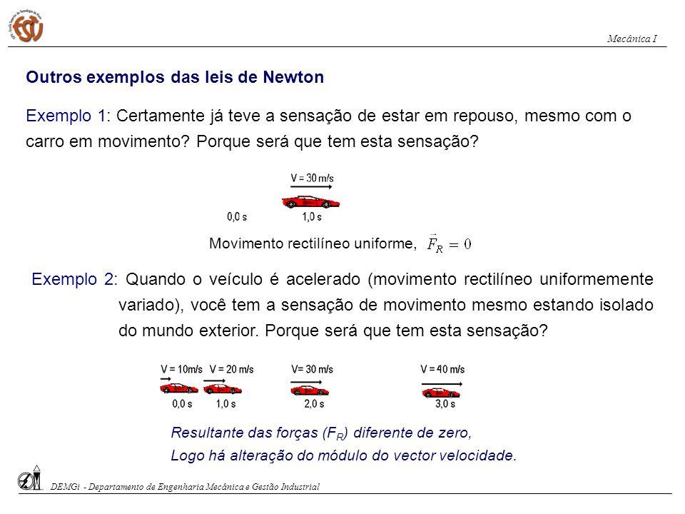 Para cada acção existe uma reacção igual e contrária. 3ª lei de Newton, ou lei da acção reacção Exemplo: um avião a jacto funciona da seguinte forma: