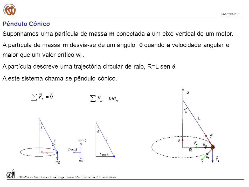 4ª Categoria: Ponto material em movimento circular variado a) Lei da Aceleração b) Lei da Força DEMGi - Departamento de Engenharia Mecânica e Gestão I